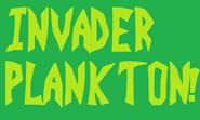 Invader Plankton