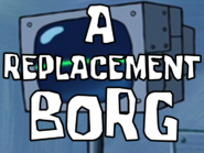 A Replacement Borg