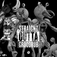 Straight Outta Groodrub