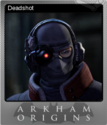 Batman Arkham Origins Foil 4