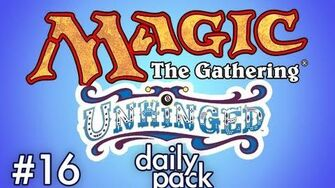 Unhinged MtG 16 - Daily Pack
