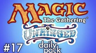 Unhinged MtG 17 - Daily Pack