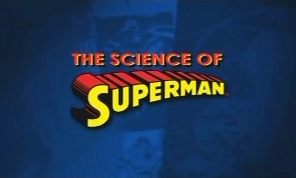 File:Science of Superman Title Screen.jpg