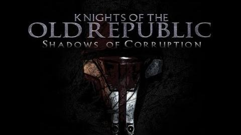 Knights of the Old Republic Shadows of Corruption
