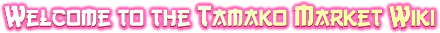 Tamako Market Wiki header-Welcome