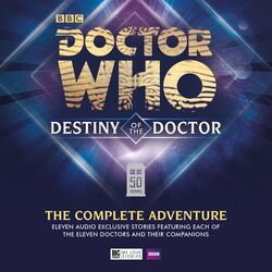 Destiny of the Doctor The Complete Adventure