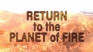Return to the Planet of Fire