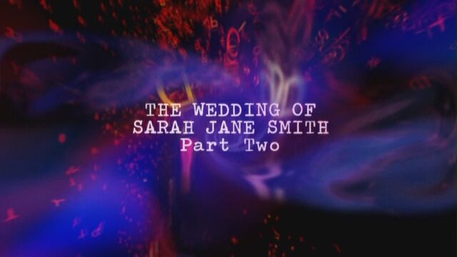 File:The-wedding-of-sarah-jane-smith-part-two-title-card.jpg