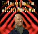 The Life and Times of A Doctor Who Dummy: My Part In His Second Regeneration