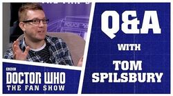 Q&A with Tom Spilsbury - Doctor Who The Fan Show