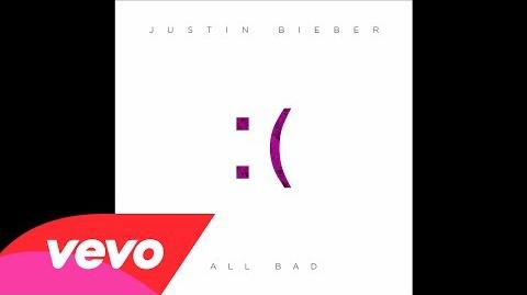 Justin Bieber - All Bad (Audio)