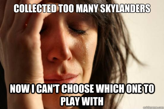 File:First world problems skylanders meme.jpg