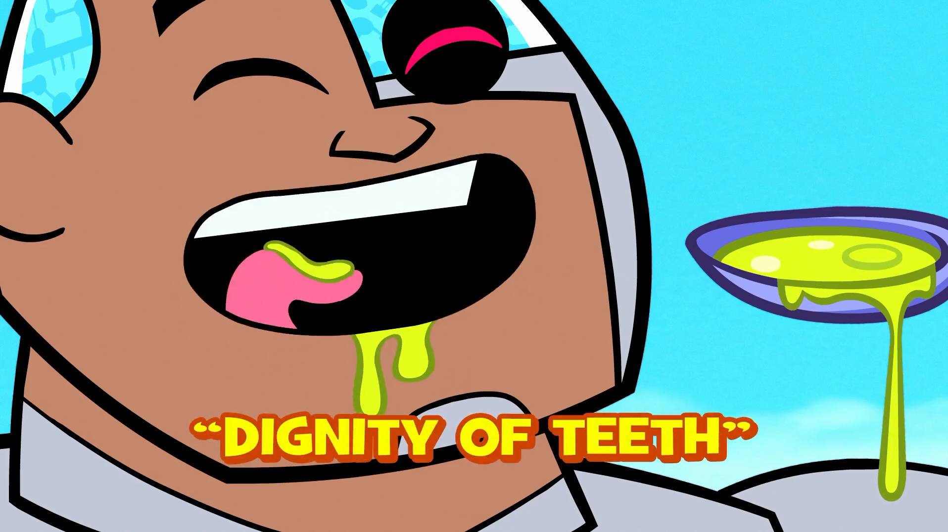 Dignity of Teeth   Teen Titans Go! Wiki   Fandom powered by Wikia
