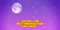 Accept the Next Proposition You Hear