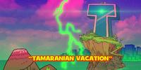 Tamaranian Vacation