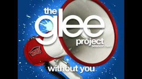 The Glee Project - Without You (LYRICS)