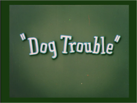 Dog Trouble Title