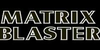 Matrix Blaster