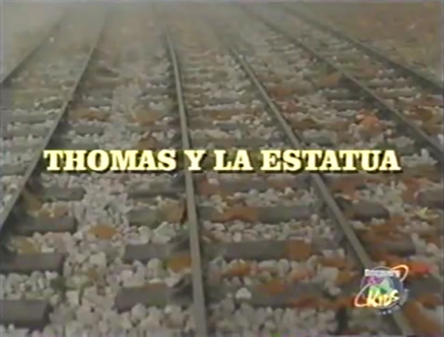File:ThomasandtheStatueLatinAmericanSpanishtitlecard.png