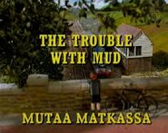 TheTroublewithMudFinnishTitleCard
