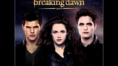 Twilight BREAKING DAWN part 2 SOUNDTRACK 13