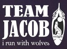 Team Jacob, I run with Wolves