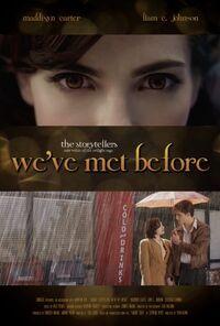 We've met before