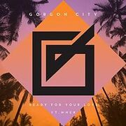 Gorgon City RFYL