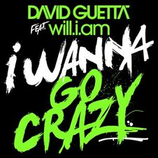 I wanna go crazy