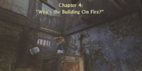 "Chapter 4: ""Why's the Building On Fire?"""