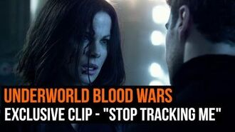 """Underworld Blood Wars - Exclusive clip - """"Stop tracking me"""""""