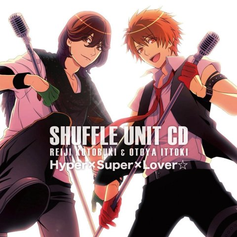 Hyper×Super×Lover☆ (off vocal) - Kotobuki Reiji & Ittoki Otoya