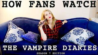 HOW FANS WATCH THE VAMPIRE DIARIES NOW