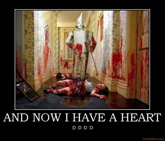 File:And-now-i-have-a-heart-heart-tin-man-wizard-oz-demotivational-poster-1211582218.jpg