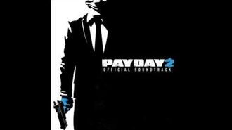 Payday 2 Official Soundtrack - 45 Locke And Load (Assault)