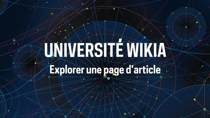 Université Wikia - Explorer une page d'article