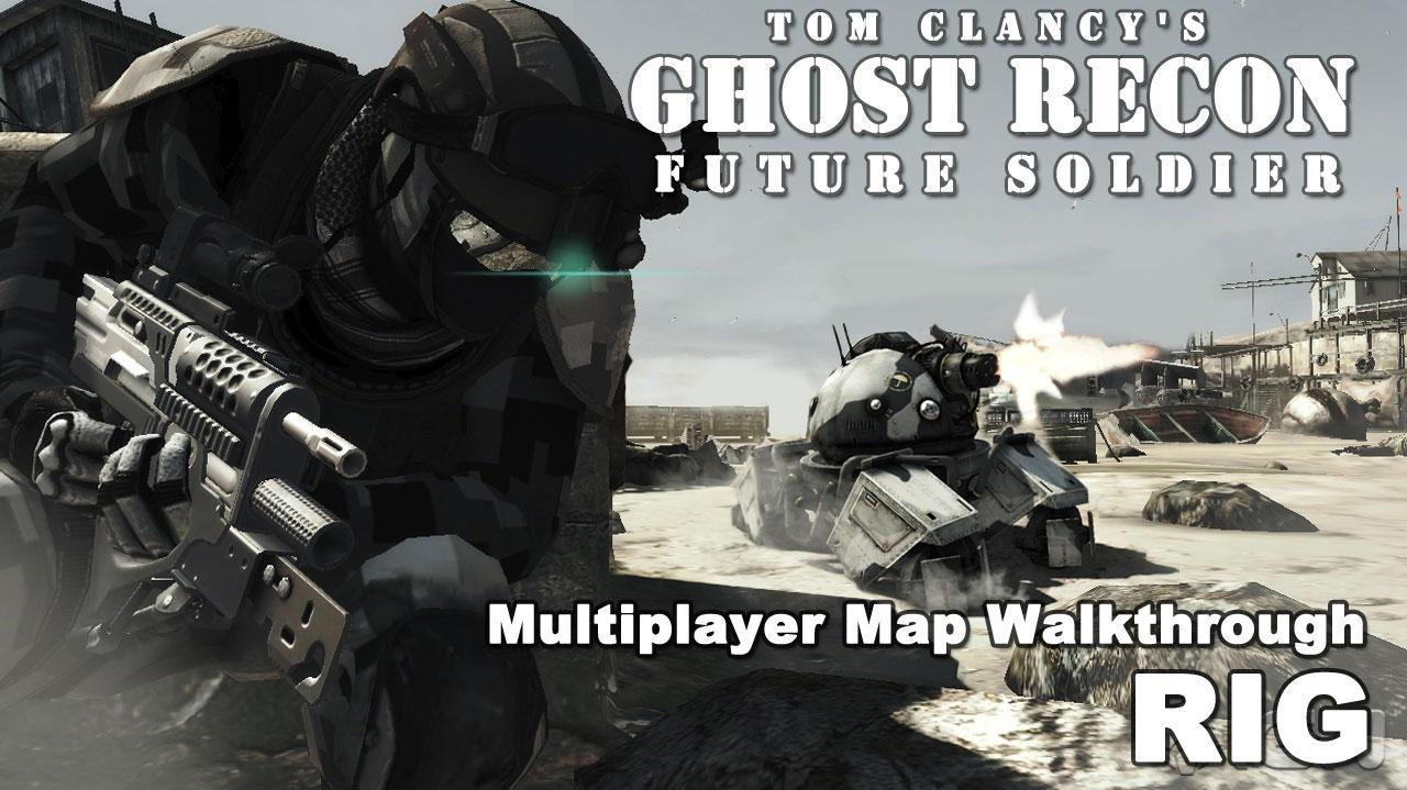 Ghost Recon Future Soldier Rig Map Walkthrough
