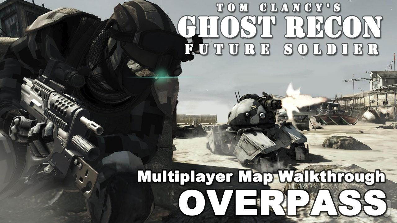Ghost Recon Future Soldier Overpass Walkthrough