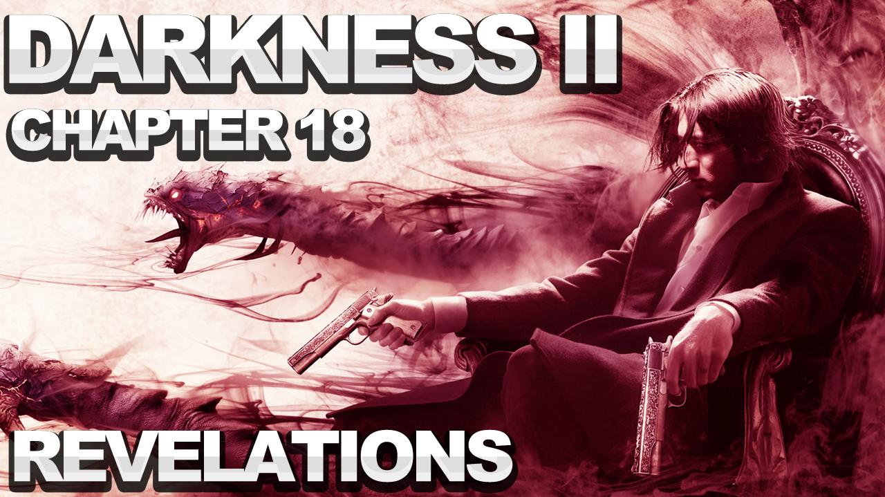 The Darkness 2 Walkthrough - Chapter 18 Revelations