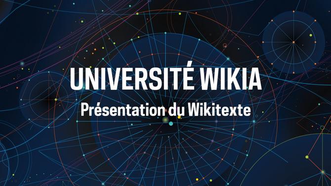 Université Wikia - Présentation du Wikitexte