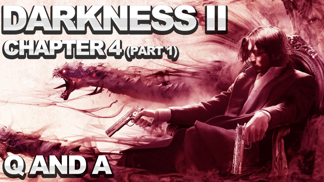 The Darkness 2 Walkthrough - Chapter 4 Q and A (Part 1)