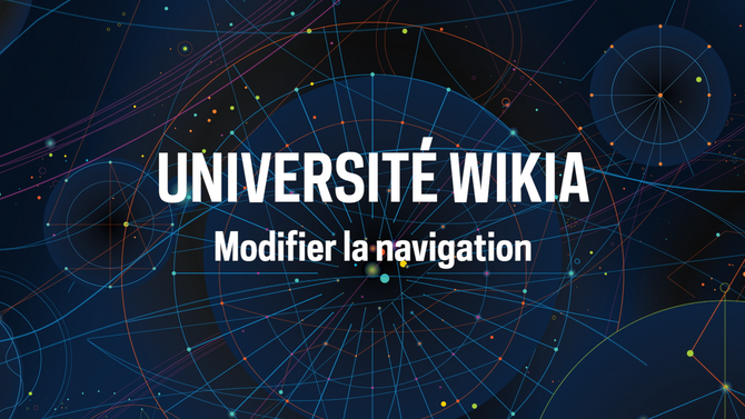 Université Wikia - Modifier la navigation