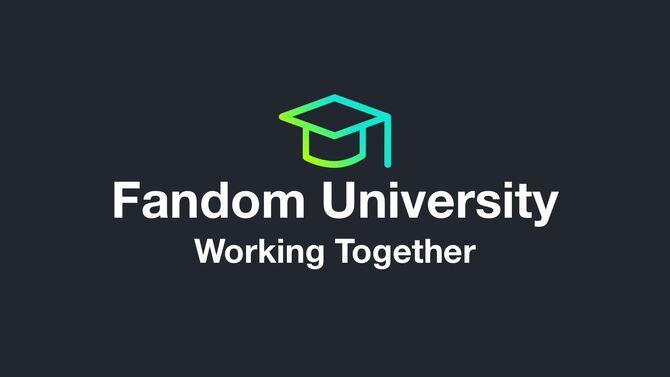 Fandom University - Working Together