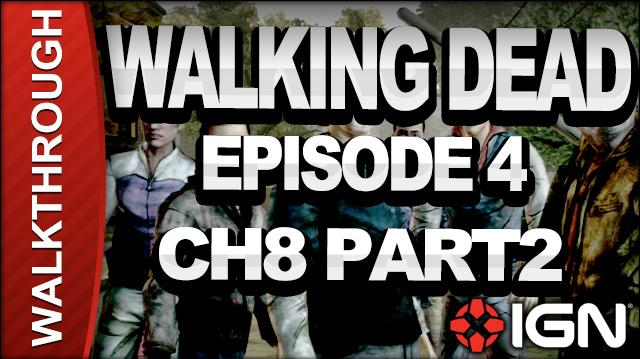 *SPOILERS* The Walking Dead The Game - Episode 4 Around Every Corner - Chapter 8 Part 2 - Walkthrough