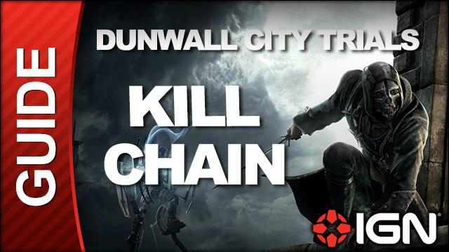 Dishonored Dunwall City Trials Challenge Guide - Kill Chain