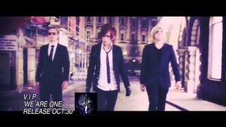 "V.I.P ""WE ARE ONE"" (PV Spot)"