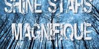 Shine Star, Magnifique
