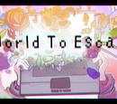 A World To Escape