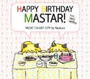 해피버스데이 마스터! (Happy Birthday Master!)