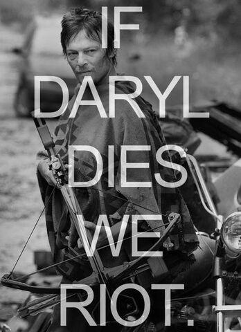 File:If Daryl dies we riot.jpg